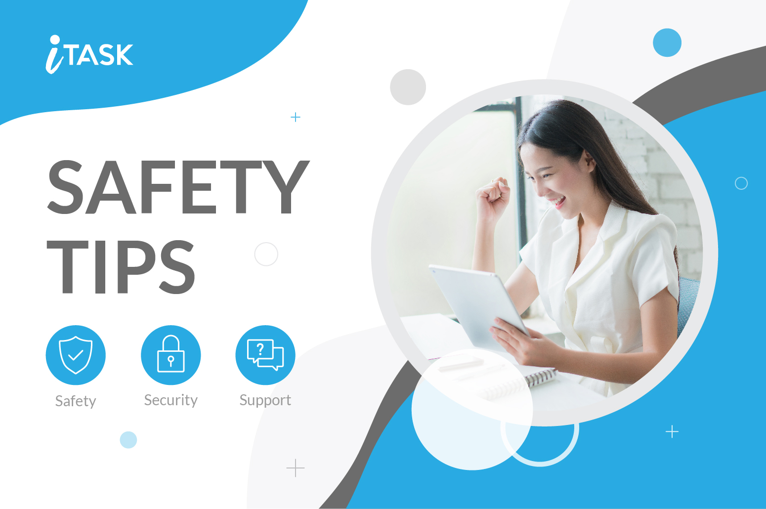 Safety, Security and Support